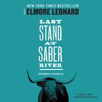 Last Stand at Saber River - Elmore Leonard