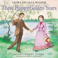 These Happy Golden Years - Laura Ingalls Wilder