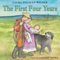 The First Four Years - Laura Ingalls Wilder