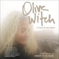Olive Witch - Abeer Y. Hoque