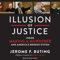 Illusion of Justice - Jerome F. Buting