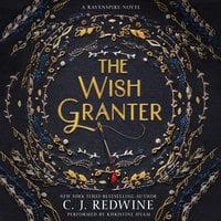 The Wish Granter - C.J. Redwine