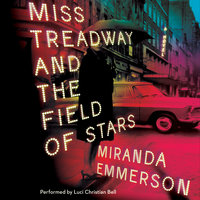 Miss Treadway and the Field of Stars - Miranda Emmerson