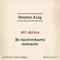 Att skriva : En hantverkares memoarer - Stephen King