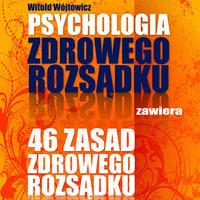 Psychologia i 46 zasad zdrowego rozsądku - Witold Wójtowicz