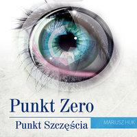 Punkt Zero - Mariusz Huk