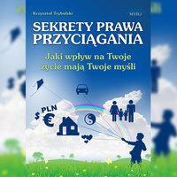 Sekrety prawa przyciągania - Krzysztof Trybulski