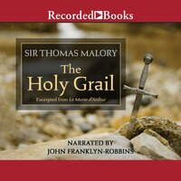 The Holy Grail—Excerpts - Thomas Malory
