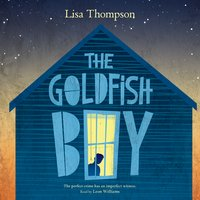 The Goldfish Boy - Lisa Thompson