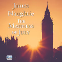 The Madness of July - James Naughtie