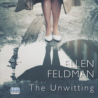The Unwitting - Ellen Feldman