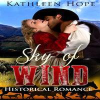 Historical Romance - Sky of Wind - Kathleen Hope