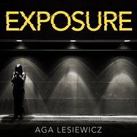 Exposure - Aga Lesiewicz