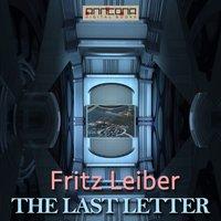 The Last Letter - Fritz Leiber
