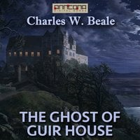 The Ghost of Guir House - Charles W. Beale