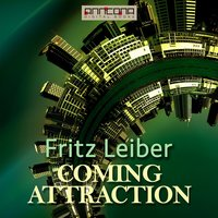 Coming Attraction - Fritz Leiber