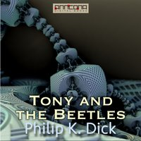 Tony and the Beetles - Philip K. Dick