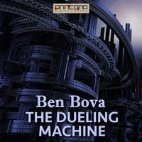 The Dueling Machine - Ben Bova,Myron R. Lewis