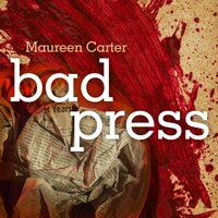 Bad Press - Maureen Carter
