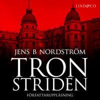 Tronstriden - maktkampen i Industrivärden - Jens B. Nordström