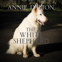The White Shepherd - Annie Dalton