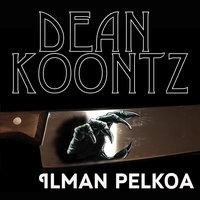 Ilman pelkoa - Dean Koontz