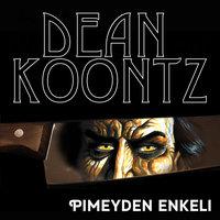 Pimeyden enkeli - Dean Koontz