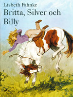 Britta, Silver och Billy - Lisbeth Pahnke