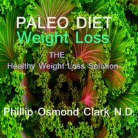 Paleo Diet Weight Loss - Phillip Osmond Clark
