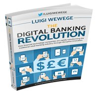 The Digital Banking Revolution - Luigi Wewege