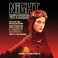 Night Witches - A Novel of World War II - Kathryn Lasky