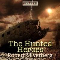 The Hunted Heroes - Robert Silverberg