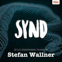 SYND - De sju dödssynderna tolkade av Stefan Wallner - Stefan Wallner