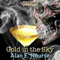 Gold in the Sky - Alan E. Nourse