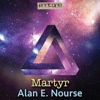Martyr - Alan E. Nourse