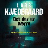 Det der er værre - Lars Kjædegaard