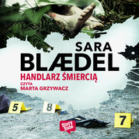 Handlarz śmiercią - Sara Blædel