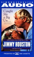 Caught Me A Big'Un...And then I Let Him Go!: Jimmy Houston's Bass Fishing Tips - Jimmy Houston