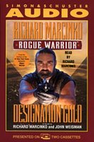 Rogue Warrior: Designation Gold - John Weisman,Richard Marcinko
