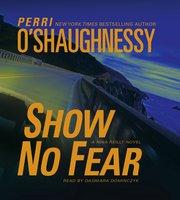 Show No Fear - Perri O'Shaughnessy