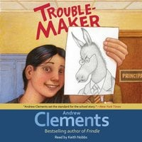 Troublemaker - Andrew Clements