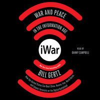 iWar: War and Peace in the Information Age - Bill Gertz