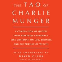 Tao of Charlie Munger - David Clark