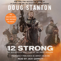 12 Strong: The Declassified True Story of the Horse Soldiers - Doug Stanton