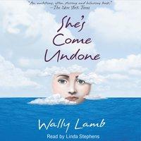 She's Come Undone - Wally Lamb