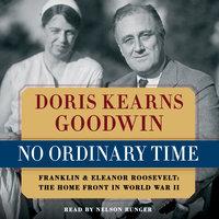 No Ordinary Time - Doris Kearns Goodwin
