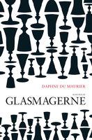 Glasmagerne - Daphne du Maurier