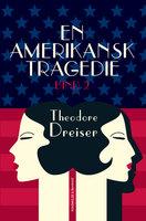 En amerikansk tragedie, 2 - Theodore Dreiser