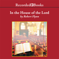 In the House of the Lord - Robert Flynn
