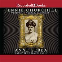 Jennie Churchill - Anne Sebba